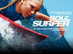 soul surfer...one of the best movies I have ever seen. Bethany Hamilton's courage is amazing!