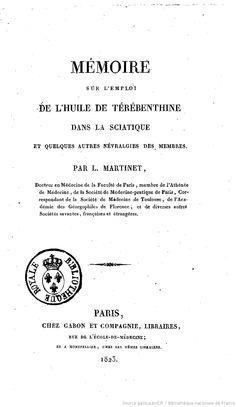 Mémoire sur l'emploi de l'huile de térébenthine dans la sciatique et quelques autres névralgies des membres, par L. Martinet,... -Gabon (Paris)-1823.