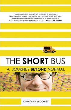 The Short Bus by Jonathan Mooney. I loved reading this. It gave me a whole new insight into special education and why public school isn't always the best option for kids with special needs. It puts a human face to the suffering of children who are being forced to fit into an ideal that doesn't exists.