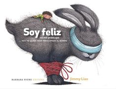 """Soy Feliz, no me preocupo"", Jimmy Liao Book Cover Design, Book Design, World Language Classroom, Kids Story Books, Kids Lighting, Visual Development, Children's Book Illustration, Learning Spanish, Childrens Books"