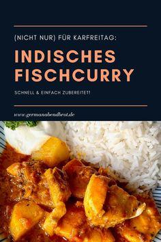 Fischcurry – nicht nur für Karfreitag Weeknight Meals, Easy Meals, Yummy Food, Yummy Recipes, Foodblogger, Chicken, Dinner, Cooking, Chili