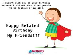 For instance, you will be happy to know that Belated Happy Birthday Wishes are the best solution of this uneasiness. While you missed wishing on the birthd Belated Happy Birthday Wishes, Friend Birthday, Birthday Greetings, It's Your Birthday, Other People, Smile, Gifts, Presents, Birthday Wishes