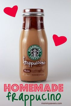 Homemade Frappucino --better than Starbucks and at least you know exactly what is in it.