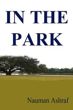 In The Park A short story http://amazingoffersanddeals.blogspot.com/2017/02/in-park.html