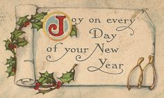 """""""Joy on every Day of your New Year"""" Christmas And New Year, Christmas Time, Merry Christmas, Vintage Greeting Cards, Vintage Postcards, Victorian Christmas, Vintage Christmas, New Year Printables, Happy New Year 2014"""