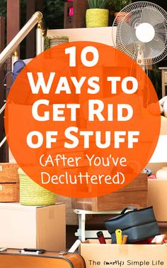 All of the ways to get rid of stuff when you declutter! So many helpful tips and ideas for decluttering and how to make money off of things. Working on simple living this year, so this will be perfect. Organizing Hacks, Clutter Organization, Organizing Your Home, Cleaning Hacks, Decluttering Ideas, Organisation Ideas, Organising Ideas, Cleaning Checklist, Moving Checklist