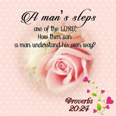 Proverbs 20:24 Proverbs 20 24, Bible Proverbs, Psalms, Christian Devotions, Christian Quotes, Bible Scriptures, Bible Quotes, Scripture Verses, Rose Of Sharon