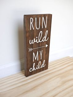 Run Wild My Child Sign Woodland Nursery Sign Decor by HandyGerl