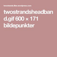 twostrandsheadband.gif 600 × 171 bildepunkter