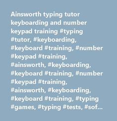Ainsworth typing tutor keyboarding and number keypad training #typing #tutor, #keyboarding, #keyboard #training, #number #keypad #training, #ainsworth, #keyboarding, #keyboard #training, #number #keypad #training, #ainsworth, #keyboarding, #keyboard #training, #typing #games, #typing #tests, #software #reviews, #typing #games, #typing #tests, #software #reviews, #typing #games, #typing #tests, #software #reviews, #citrix, #thin #client, #network…