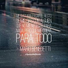 Para todo! . . . #quotesandsweets #mariobenedetti #paratodo #querer #frasedeldia #frases #citas #frasediaria #likes #sigueme #inspiracion…