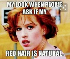 23 Entertaining Redhead Memes That'll Complete Your Day Redhead Memes, Redhead Facts, Redhead Funny, Ginger Humor, Ginger Quotes, Natural Red Hair, Natural Redhead, Red Hair Don't Care, Girl Problems