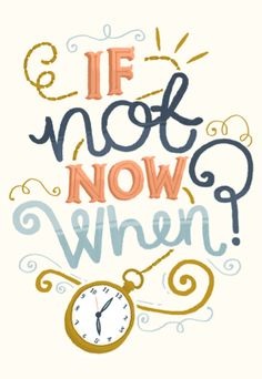 If Not Now When? | Steph Baxter