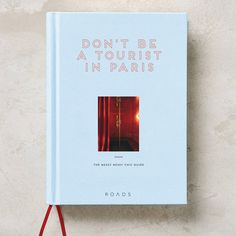 'Don't Be a Tourist in Paris', The Messy Nessy Chic Guide by Vanessa Grall http://www.messynessychic.com/