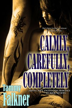 Goodreads | Calmly, Carefully, Completely (The Reed Brothers, #3) by Tammy Falkner — Reviews, Discussion, Bookclubs, Lists