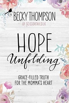 Hope Unfolding: Grace-Filled Truth fo…