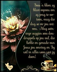 Morning Blessings, Good Morning Wishes, Good Morning Quotes, Lekker Dag, My Redeemer Lives, Evening Greetings, Afrikaanse Quotes, Goeie More, Happy Birthday Quotes