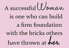 A successful woman is one who can build a firm foundation...  #inspiration #motivation #wisdom #quote #quotes #life