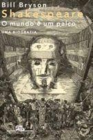 Shakespeare, o mundo é um palco - Bill Bryson