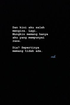 Quotes Rindu, Tumblr Quotes, Heart Quotes, Mood Quotes, People Quotes, Daily Quotes, Life Quotes, Cinta Quotes, Wattpad Quotes