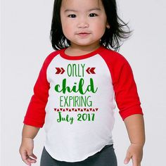 Only Child Expiring Soon Red & Green- Christmas Pregnancy Announcement- Big Sister or Big Brother Shirt- Sibling Tshirt toddler infant- #038 by ClamsAndaHamDog on Etsy