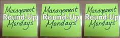 Management Mondays Round-Up
