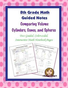 This is two 8th Grade Common Core guided, color-coded notebook pages for the Interactive Math Notebook on Finding and Comparing the Volume of Cylinders, Cones, and Spheres.