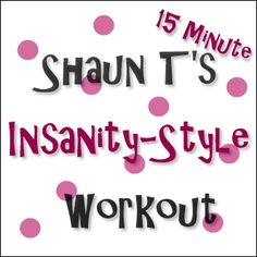 """Shaun T's 15-Minute """"Miracle"""" Workout [Skinny Piggy WOW: Workout of the Week]"""