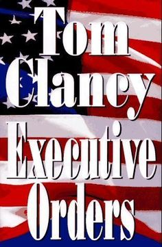 Executive Orders by Clancy, Tom Published by Putnam 1st (first) edition (1996) Hardcover by Tom Clancy