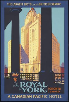 Photograph - The Royal York, Toronto, Canada - Candian Pacific Hotel - Retro Travel Poster - Vintage Poster by Studio Grafiikka , Vintage Advertising Posters, Vintage Travel Posters, Vintage Advertisements, Vintage Ads, Poster Vintage, Vintage Luggage, Vintage Art Prints, Vintage Glamour, Vintage Images