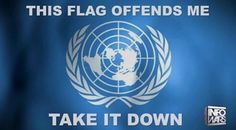 DEFUND THE UN AND kick them OUT of the US!!! Let them take that global nonsense elsewhere!