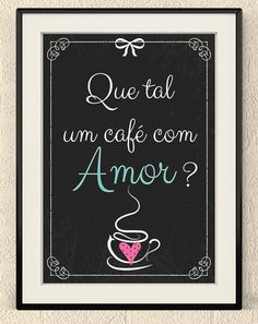Quadro Amor - Frases para cozinha                                                                                                                                                     Mais Coffee Poster, Posca, I Love Coffee, Blackboards, Boho Decor, Decoration, Hand Lettering, Chalkboard, Decoupage