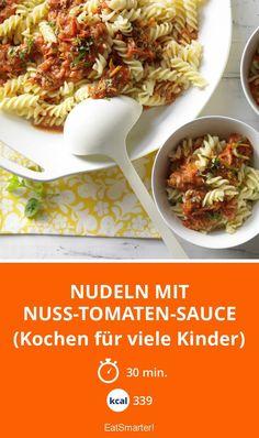 Nudeln mit Nuss-Tomaten-Sauce - (Kochen für viele Kinder) - smarter - Kalorien: 339 Kcal - Zeit: 30 Min. | eatsmarter.de