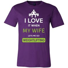 cc6fdc9f4 Weightlifting Shirt - I love it when my wife lets me go Weightlifting -  Hobby Gift