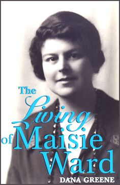 Maisie Ward, English lay woman, married to Frank Sheed; mother; lived and worked for many years in the U.S.; co-founder of Sheed & Ward publishers of important Catholic thinkers; author, educator, speaker, street corner apologist with the Catholic Evidence Guild