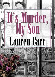 It's Murder, My Son by Lauren Carr now available everywhere! Part of the Mac Faraday Series. Available in audio at www.booksinmotion.com. To see all client work, go to www.projetoonline.com