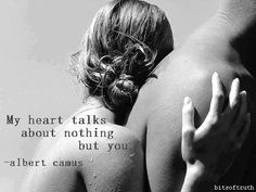 Albert Camus. That is because you are the only one who understands my emotional language, my beloved Twin Flame.