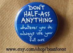 always use your full butt  funny  pinback button by beanforest, $1.50