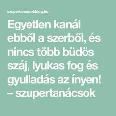 Egyetlen kanál ebből a szerből, és nincs több büdös száj, lyukas fog és gyulladás az ínyen! – szupertanácsok Food And Drink, Medical, Math Equations, Healthy, Bridge, Alternative, Medicine, Health, Med School