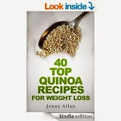 FREE KINDLE BOOK 40 Top Quinoa Recipes For Weight Loss by Jenny Allan 4.0 Stars (16 Reviews) Normally £2.01