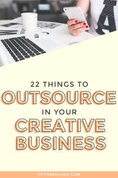 If you're feeling overwhelmed by boring everyday duties, try outsourcing these 22 tasks in your creative business and get back to creating great content!