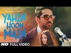 YAHIN HOON MAIN Full Video Song | Ayushmann Khurrana, Yami Gautam, Rochak Kohli | T-Series - YouTube