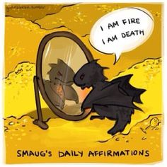 Smaug's daily affirmations.