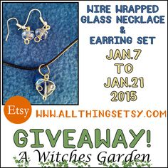 From 1-7-15 to 1-21-15, visit #allthingsEtsy blog and enter this fun and easy Rafflecopter #Giveaway to win a handmade wire-wrapped glass necklace and earring set from #AWitchesGarden on Etsy!