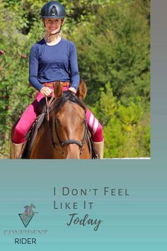 I don't feel like it today. A simple enough statement. Harmless in and of itself. And at times, completely understandable.  >> Confident Rider - mindset, movement and nervous system awareness for equestrians Horseback Riding Lessons, Emotional Resilience, Horse Riding Tips, Feel Like, Nervous System, Training Tips, Confident, Equestrian, Mindset