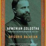 Armenian Golgotha: A Memoir of the Armenian Genocide, 1915 - 1918 ... a book review by Martha Keltz.