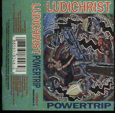 Ludichrist - Powertrip: buy Cass, Album at Discogs