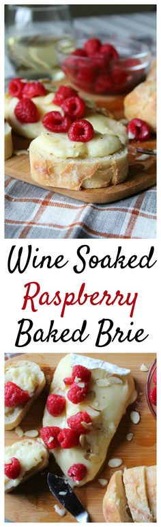 Wine Soaked Raspberry Baked Brie - A delicious baked brie topped with Riesling soaked raspberries and sliced almonds. Perfect on a baguette!