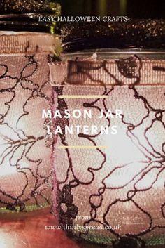 Easy Halloween Lanterns - A simple craft making Halloween lanterns using jam jars and stockings! Halloween Lanterns, Easy Halloween Crafts, Diy Halloween Decorations, Crafts To Make, Easy Crafts, Easy Diy, Mason Jar Lanterns, Mason Jars, How To Make Lanterns
