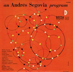 Andrés Segovia-an Andrés Segovia Program. Label: Decca DL 9647 (1952) Design: Erik Nitsche.